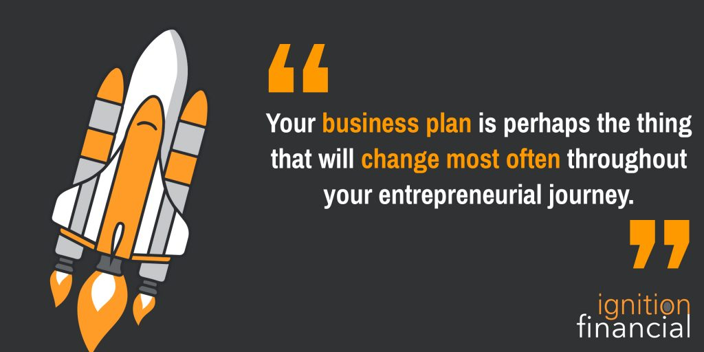 Your business plan is perhaps the thing that will change most often throughout your entrepreneurial journey.
