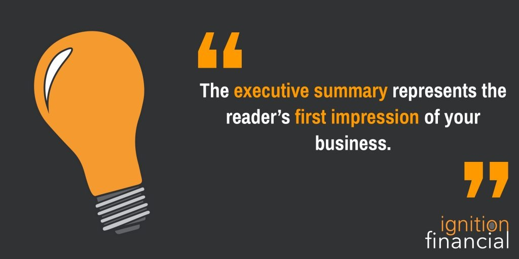 The Executive Summary represents the reader's first impression of your business.