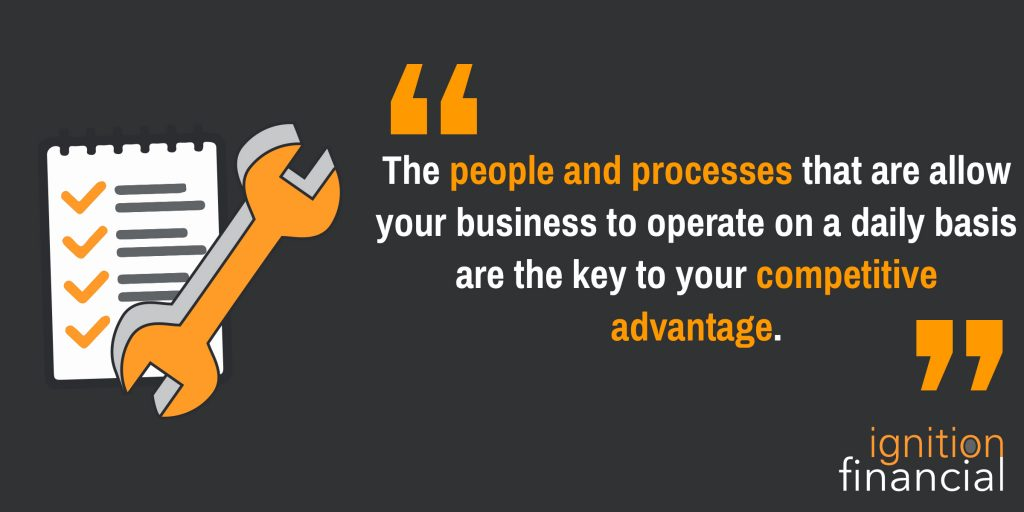 The people and processes that allow your business to operate on a daily basis are key to your competitive advantage.